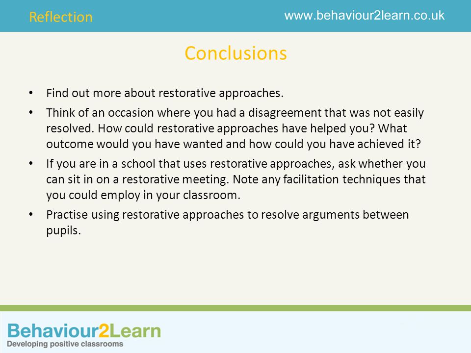 Conclusions Find out more about restorative approaches.