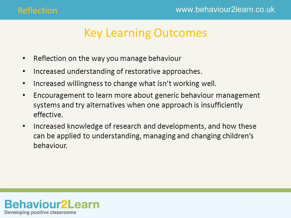 Key Learning Outcomes Reflection on the way you manage behaviour