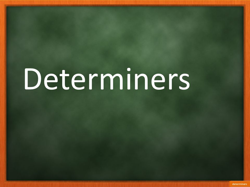 Determiners determiners