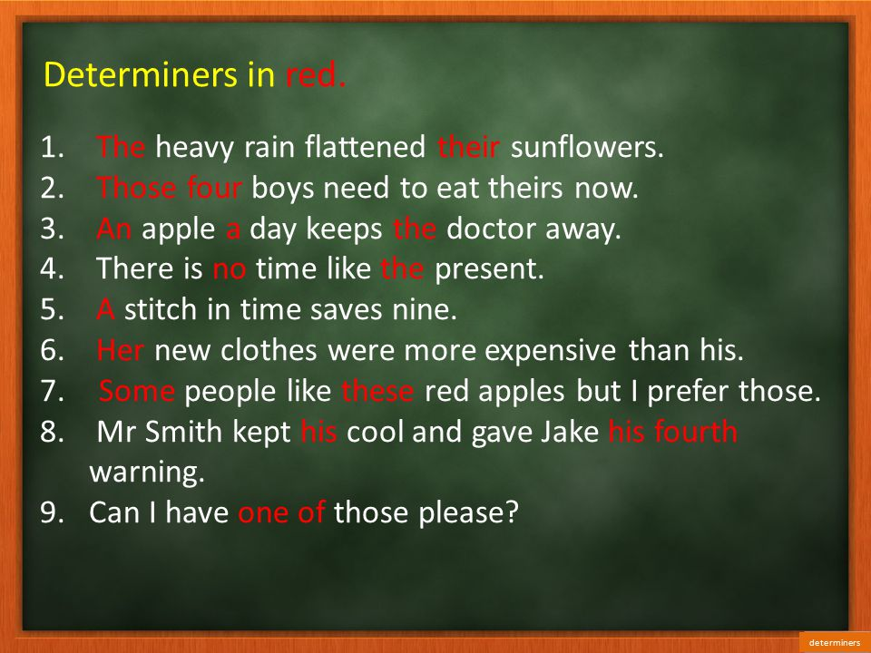 Determiners in red. The heavy rain flattened their sunflowers.