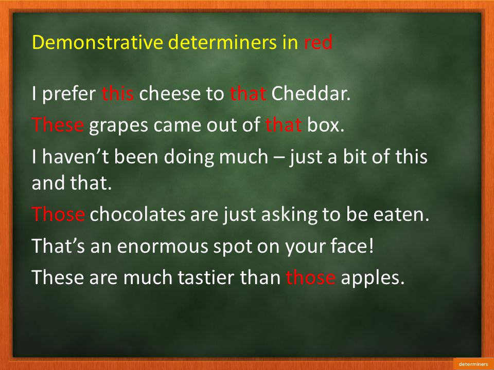 Demonstrative determiners in red