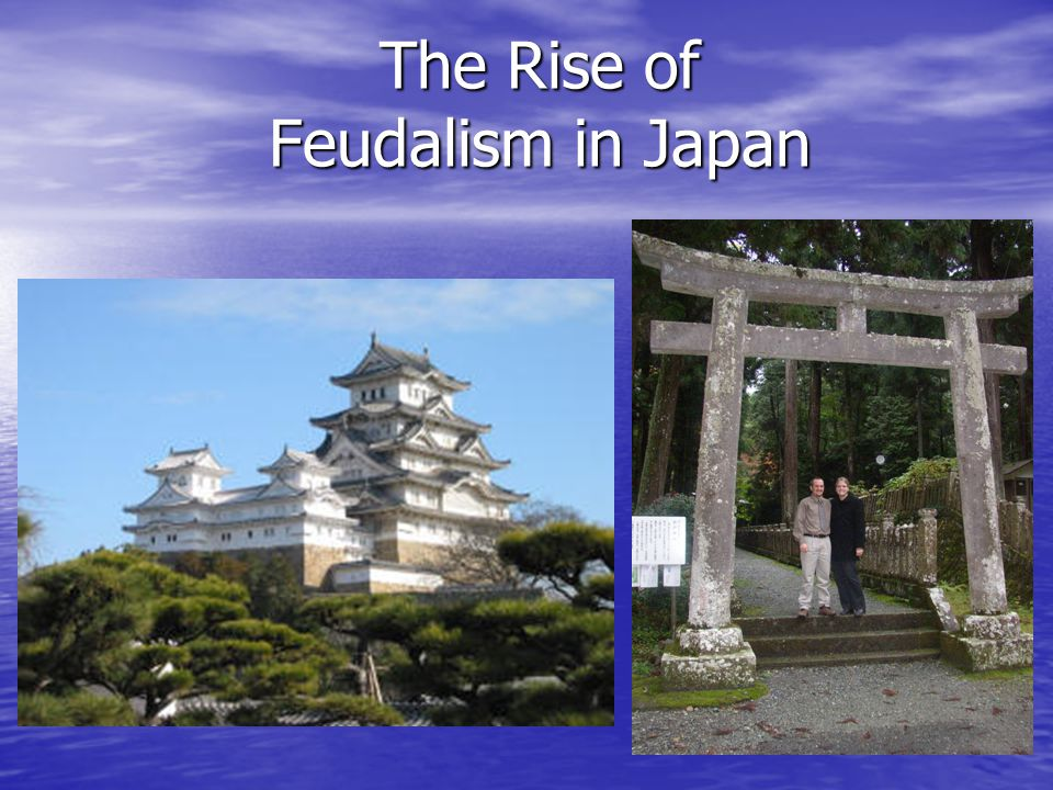 The Rise of Feudalism in Japan