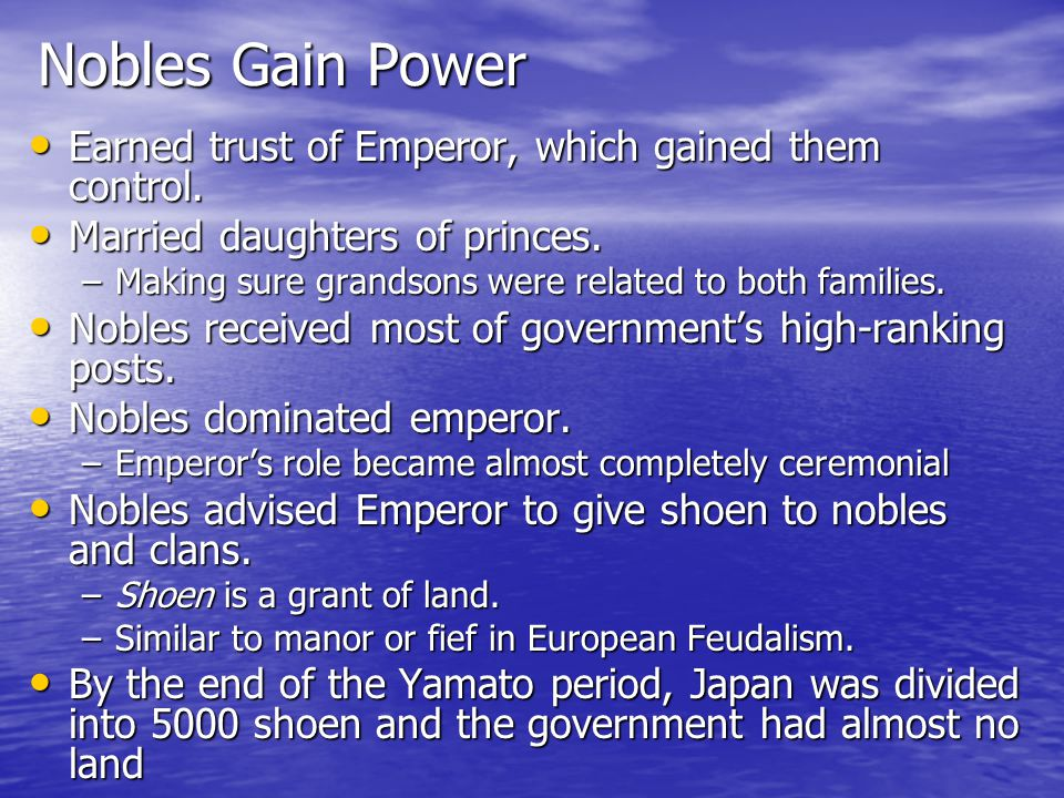 Nobles Gain Power Earned trust of Emperor, which gained them control.