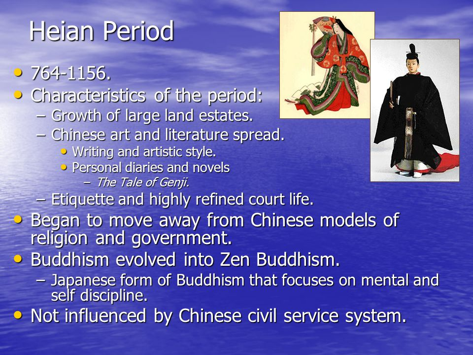 Heian Period 764-1156. Characteristics of the period: