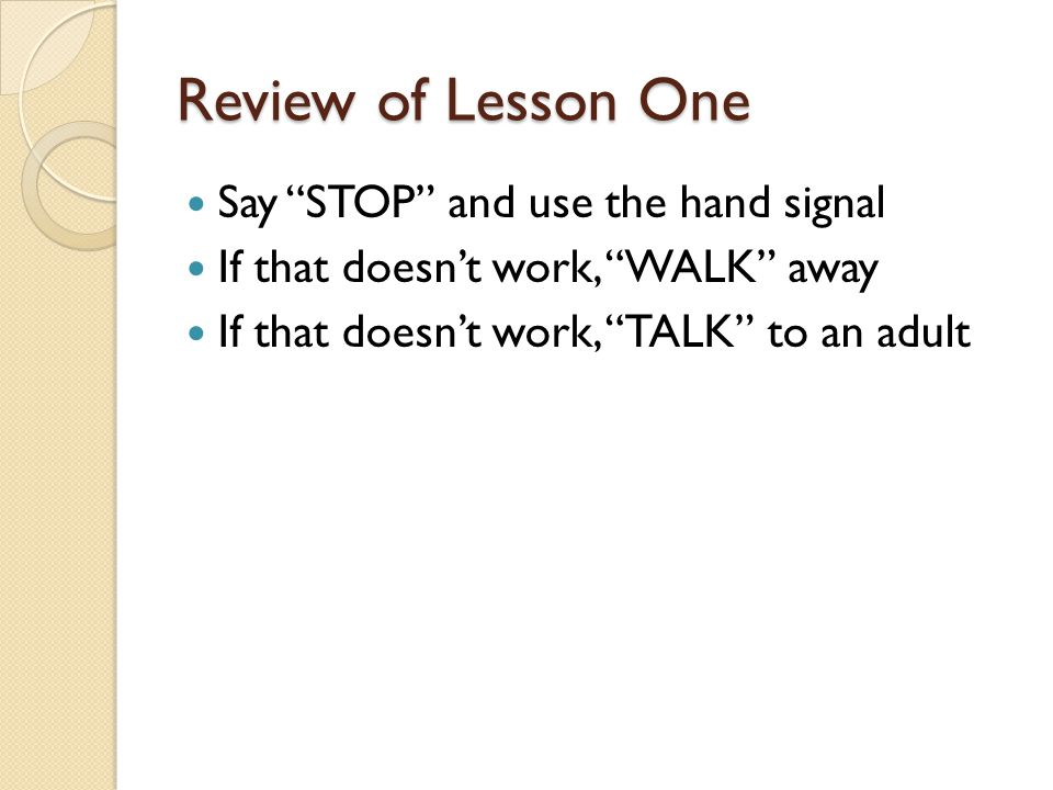 Review of Lesson One Say STOP and use the hand signal