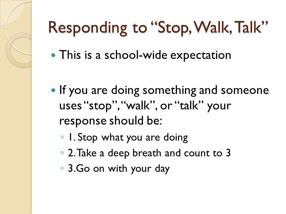 Responding to Stop, Walk, Talk