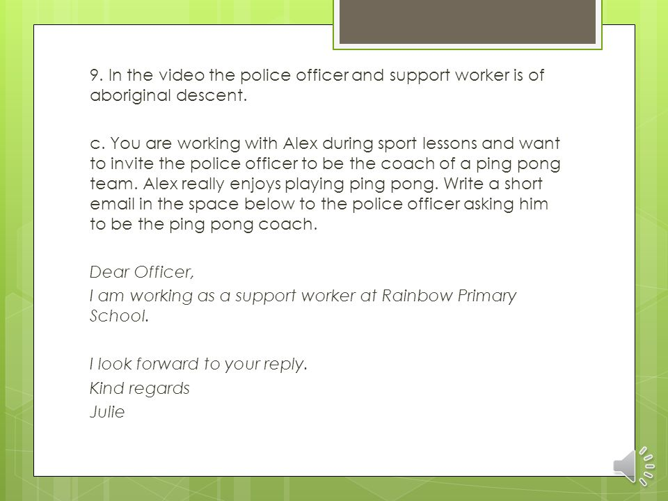 9. In the video the police officer and support worker is of aboriginal descent.