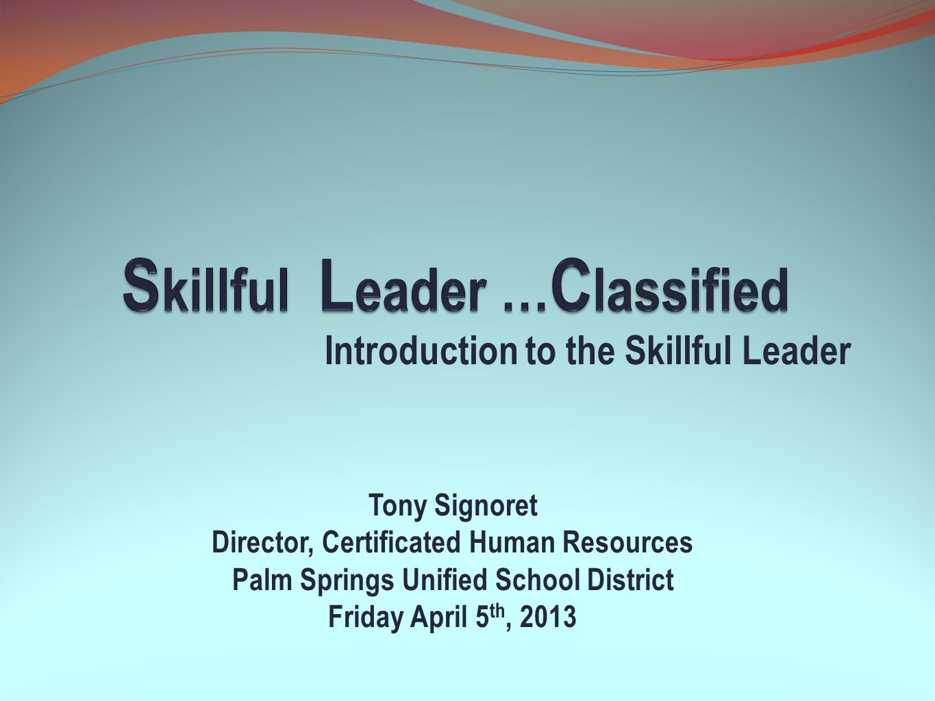 Skillful Leader …Classified