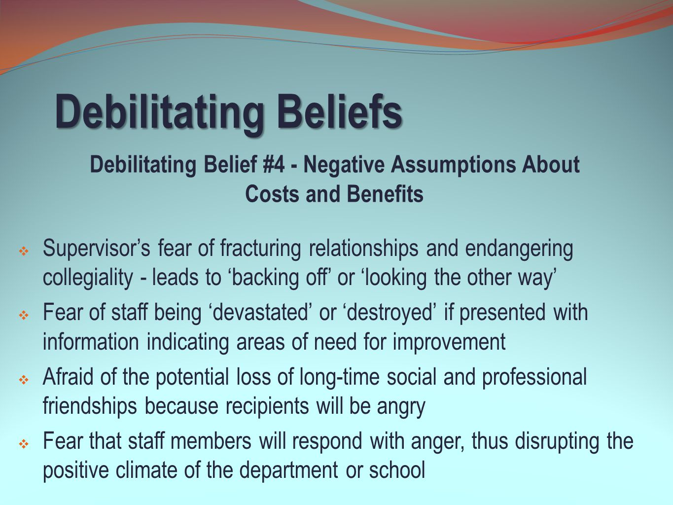 Debilitating Belief #4 - Negative Assumptions About Costs and Benefits