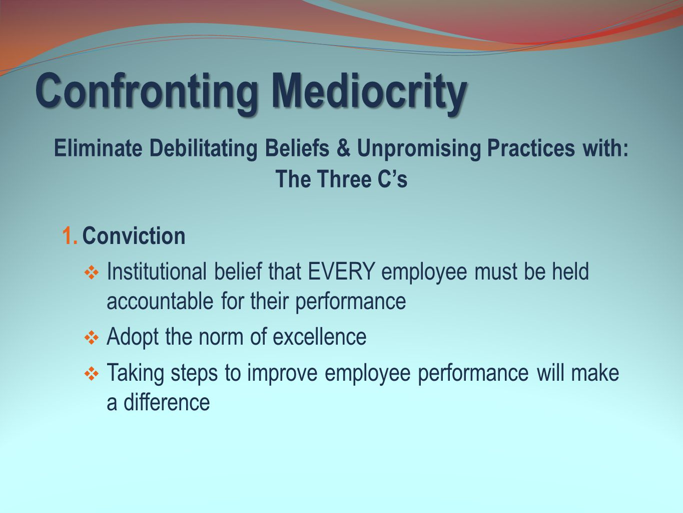 Confronting Mediocrity