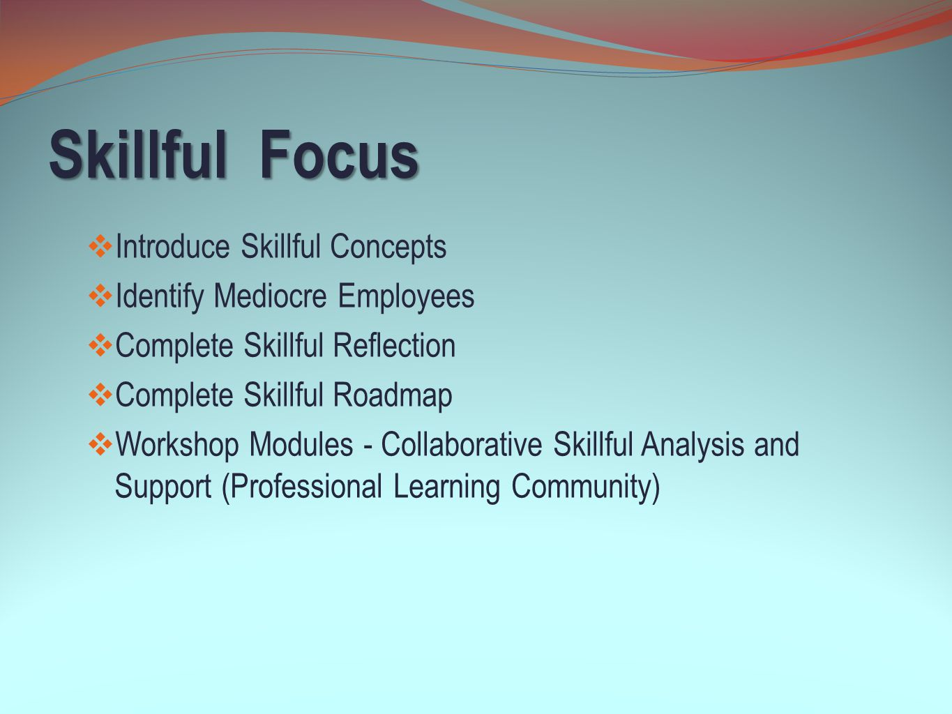 Skillful Focus Introduce Skillful Concepts Identify Mediocre Employees