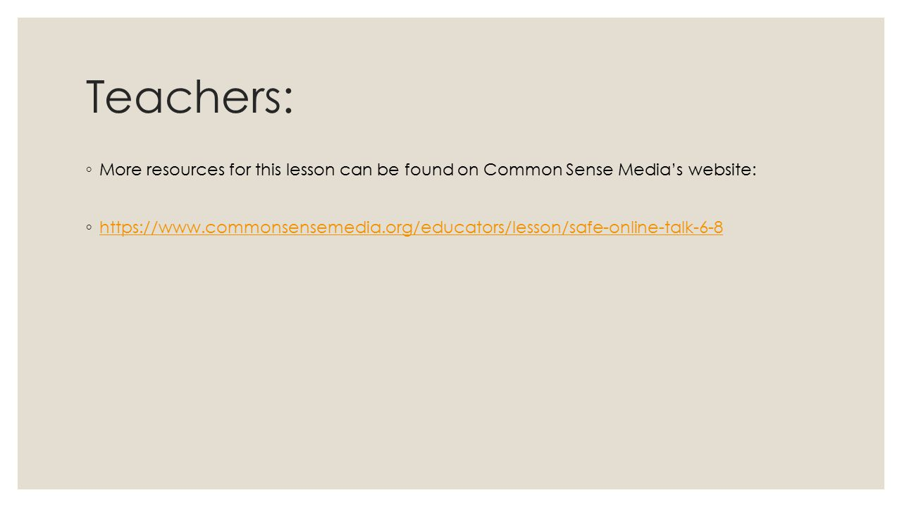 Teachers: More resources for this lesson can be found on Common Sense Media's website: