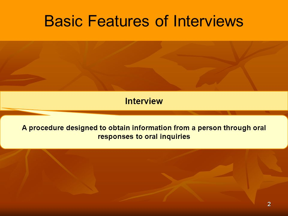 Basic Features of Interviews