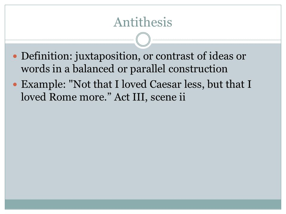 antithesis in shakespeare Definition of antithetical - directly opposed or contrasted mutually incompatible,  connected with, containing, or using the rhetorical device of antithesis.