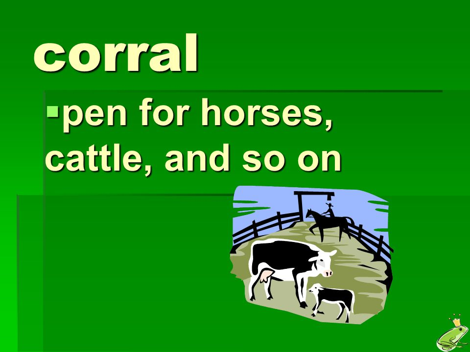pen for horses, cattle, and so on