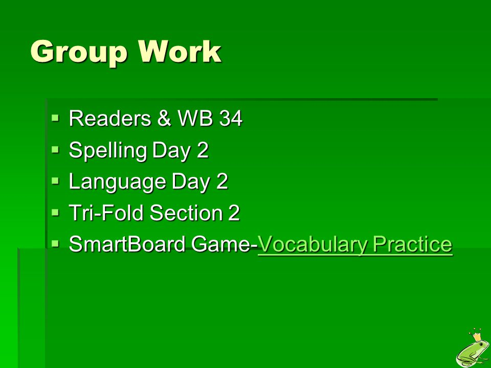 Group Work Readers & WB 34 Spelling Day 2 Language Day 2