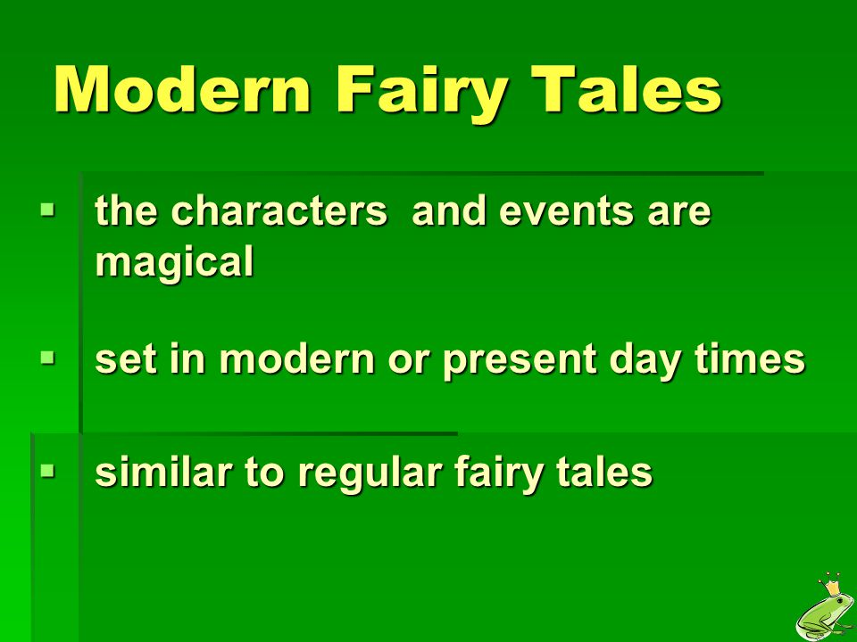 Modern Fairy Tales the characters and events are magical