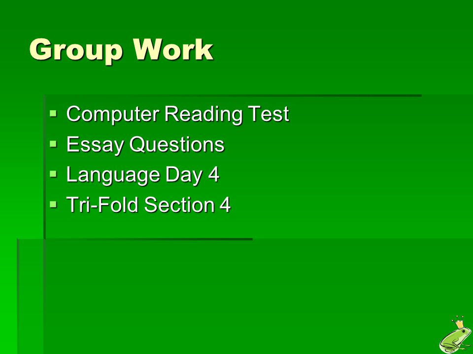 Group Work Computer Reading Test Essay Questions Language Day 4