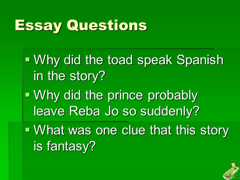 Essay Questions Why did the toad speak Spanish in the story