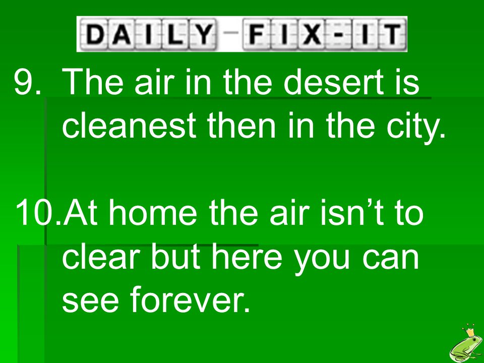The air in the desert is cleanest then in the city.