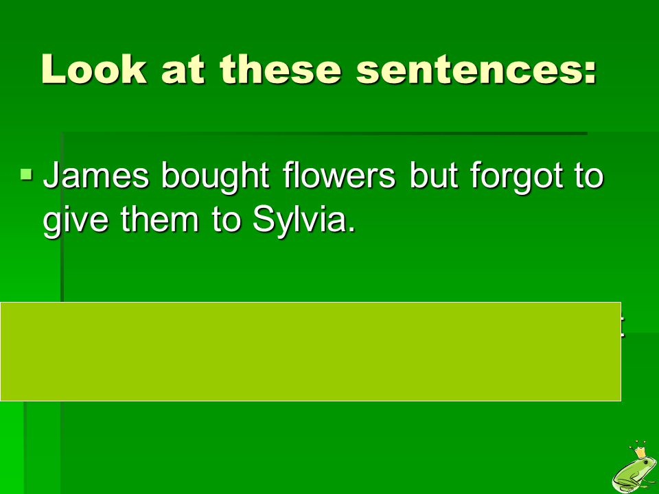 Look at these sentences: