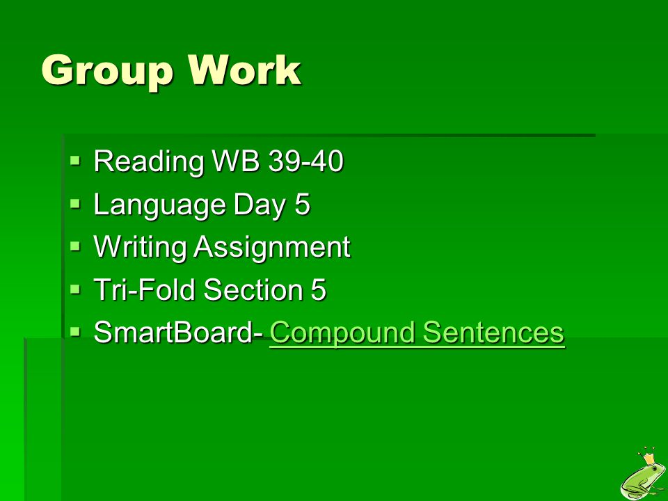 Group Work Reading WB 39-40 Language Day 5 Writing Assignment