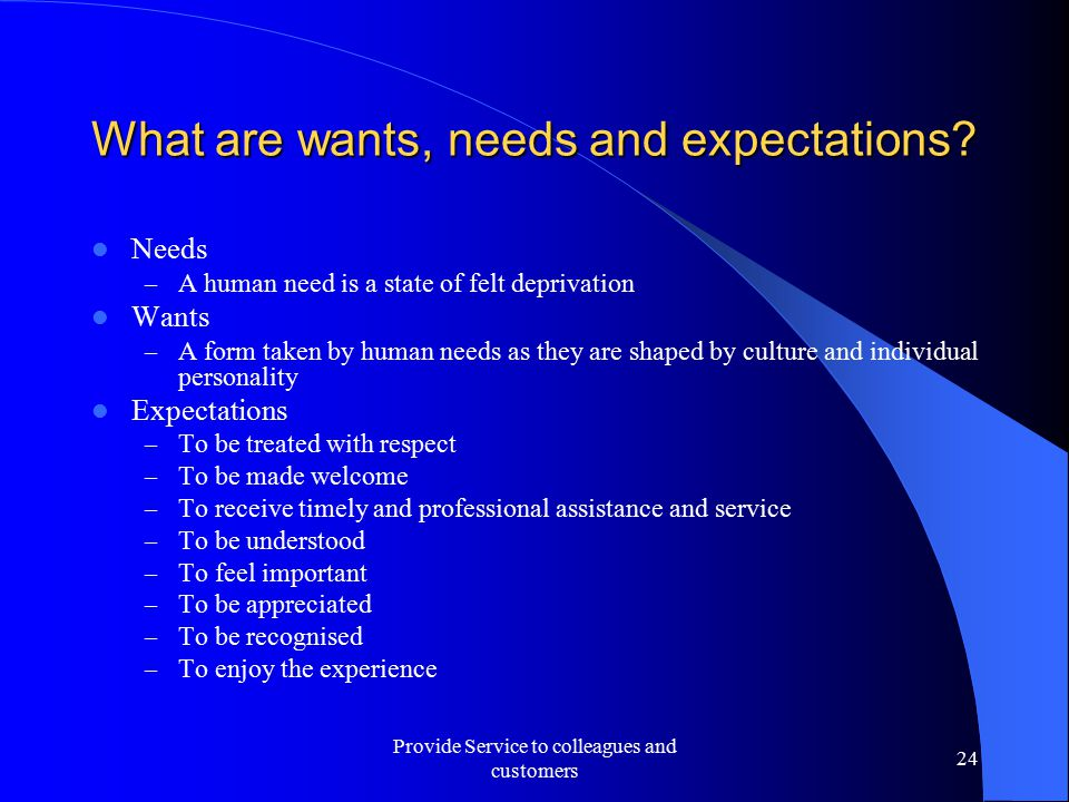 What are wants, needs and expectations