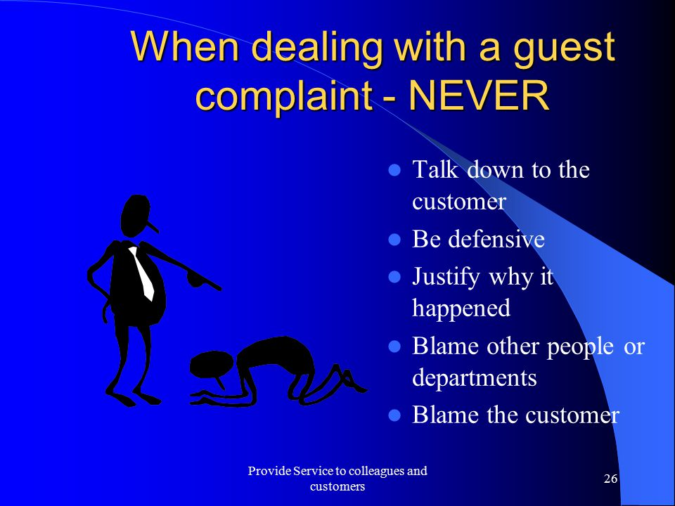 When dealing with a guest complaint - NEVER
