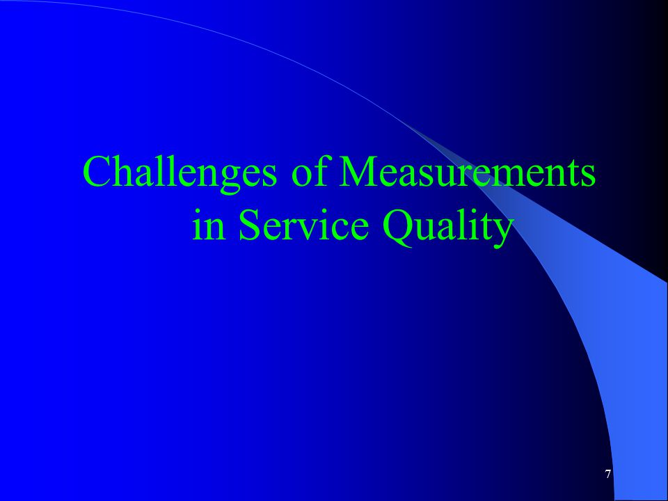 Challenges of Measurements in Service Quality