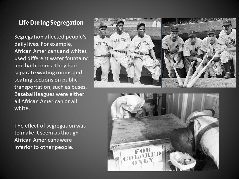 Life During Segregation