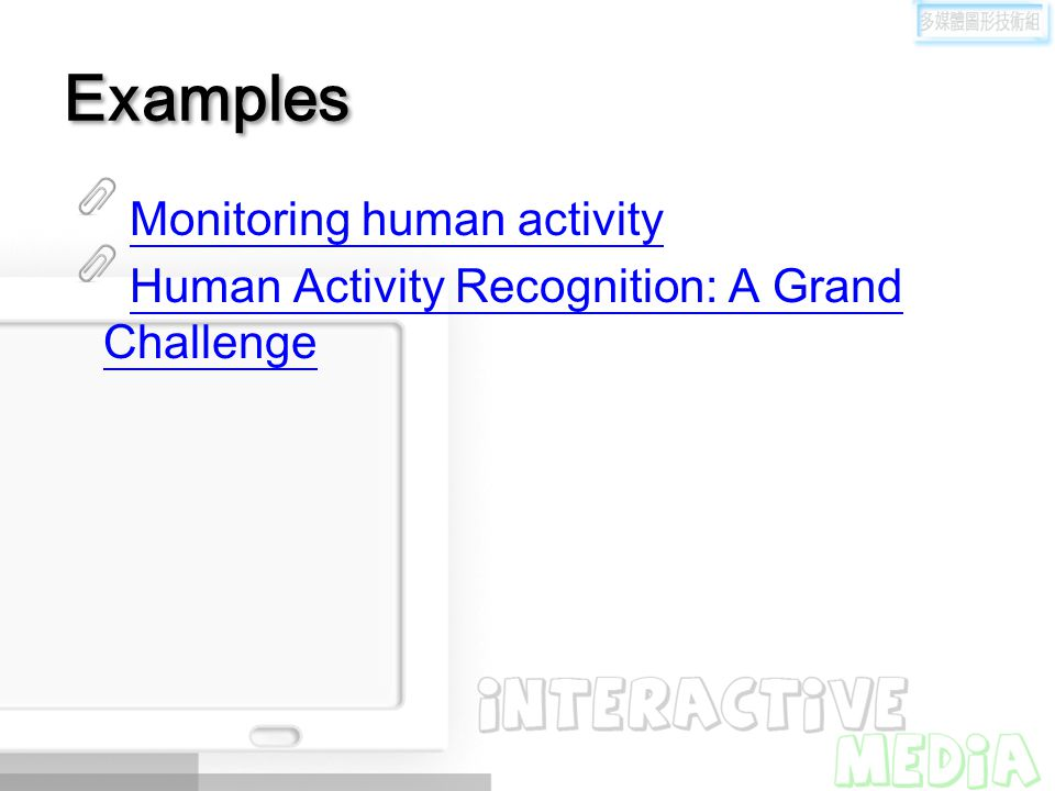 Examples Monitoring human activity