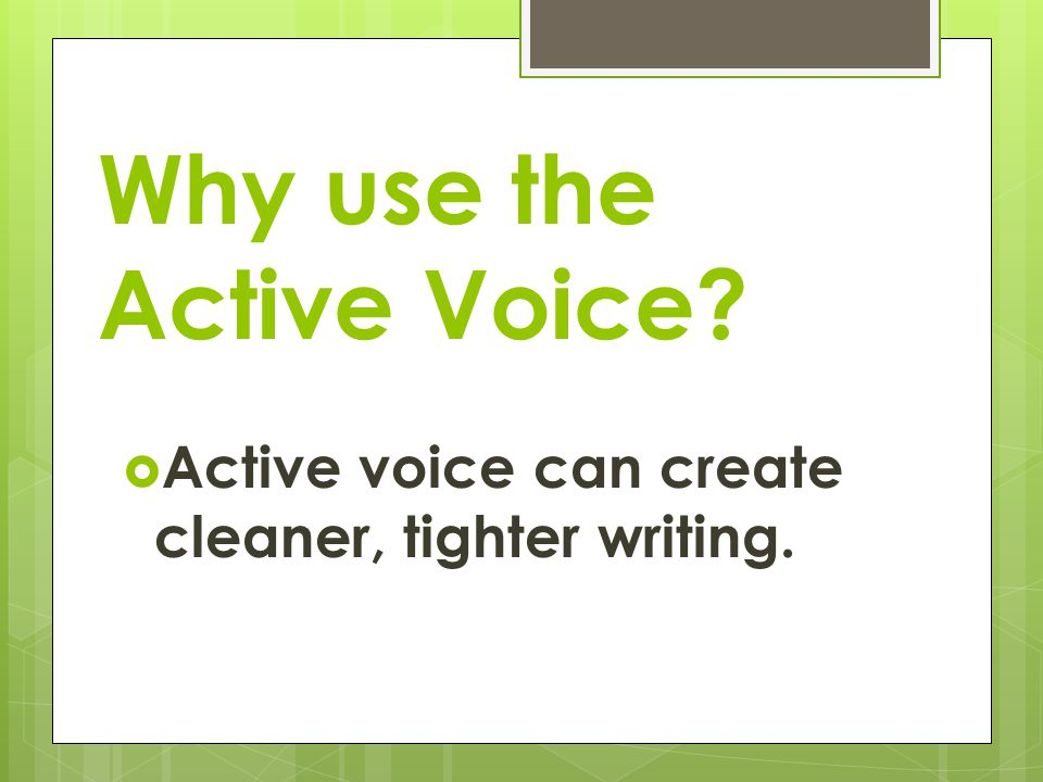 Why use the Active Voice