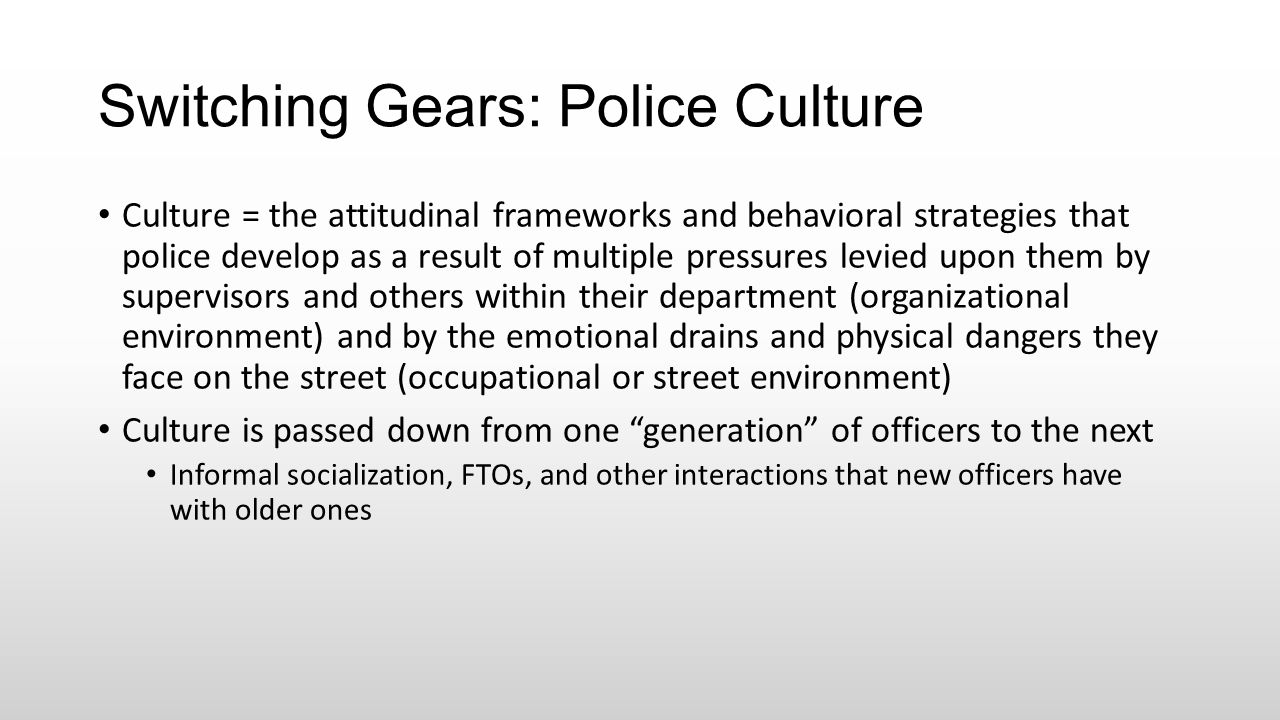 Switching Gears: Police Culture