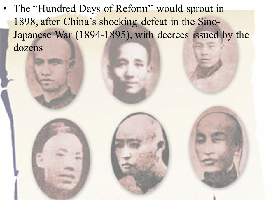The Hundred Days of Reform would sprout in 1898, after China's shocking defeat in the Sino-Japanese War (1894-1895), with decrees issued by the dozens