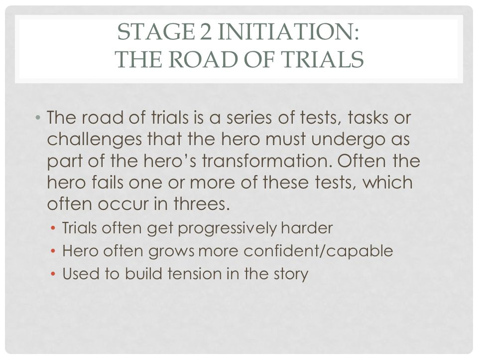 Stage 2 Initiation: The Road of Trials