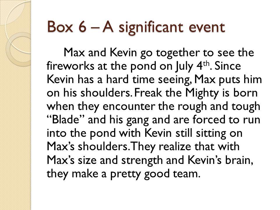Box 6 – A significant event