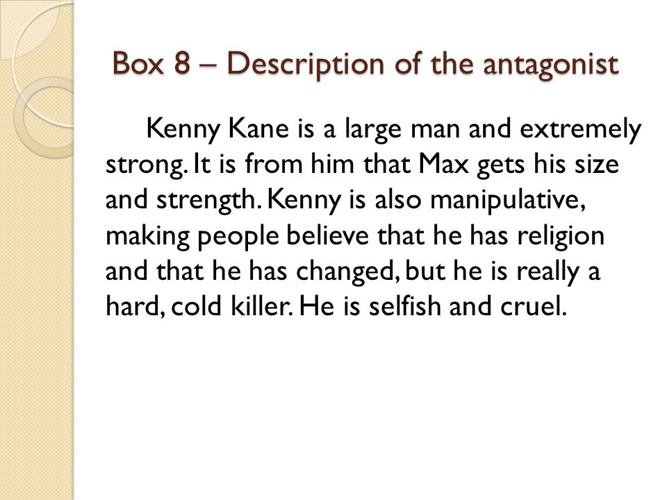 Box 8 – Description of the antagonist