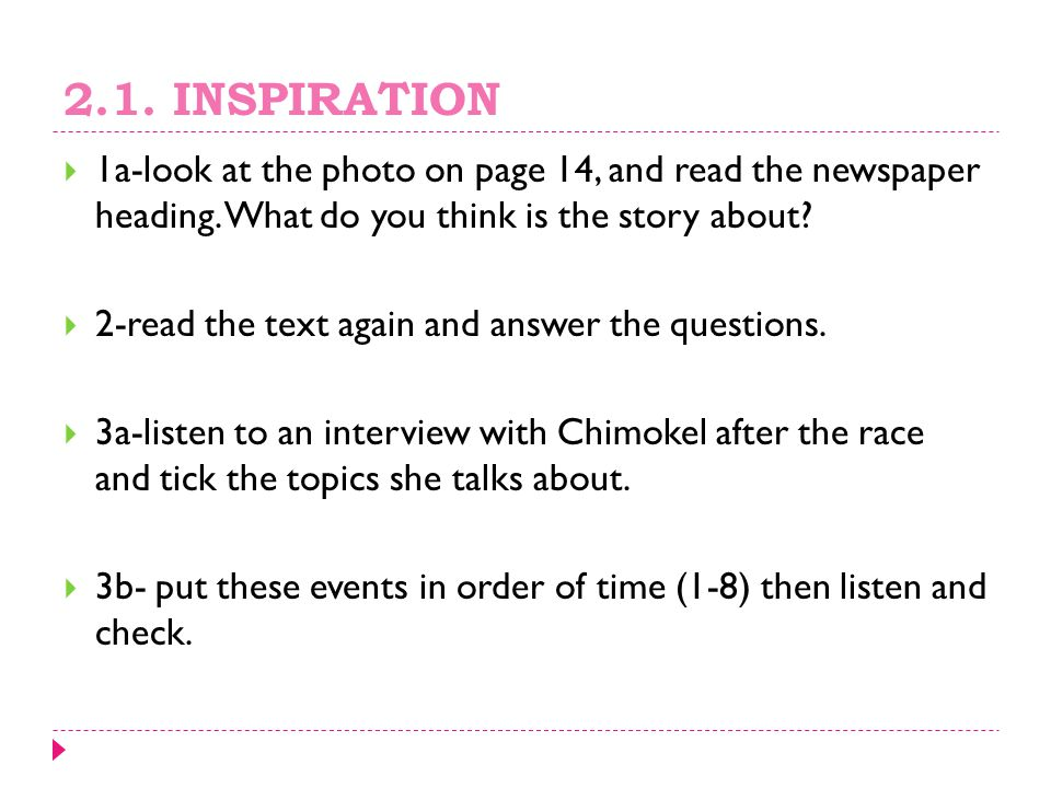 2.1. INSPIRATION 1a-look at the photo on page 14, and read the newspaper heading. What do you think is the story about