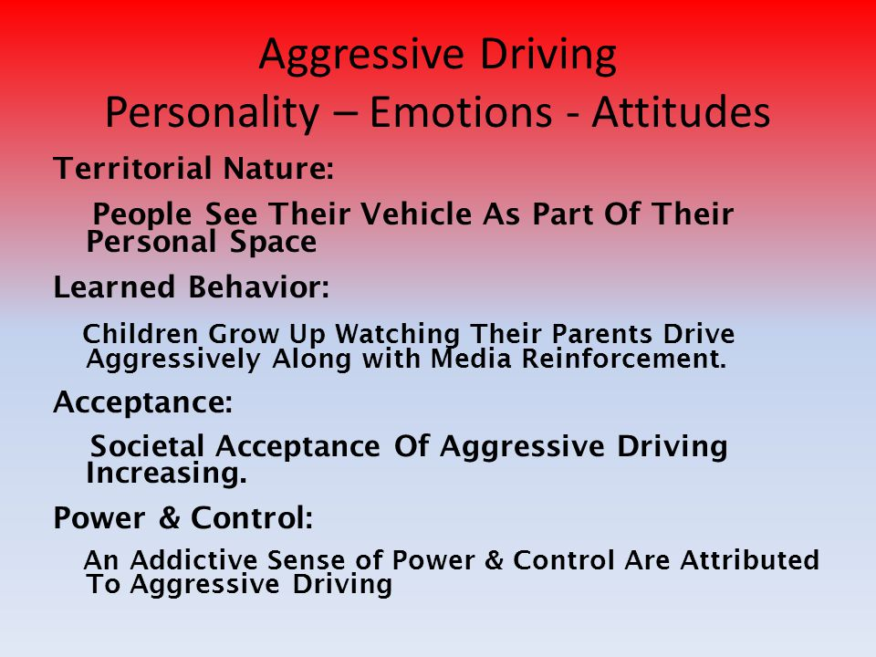 Aggressive Driving Personality – Emotions - Attitudes