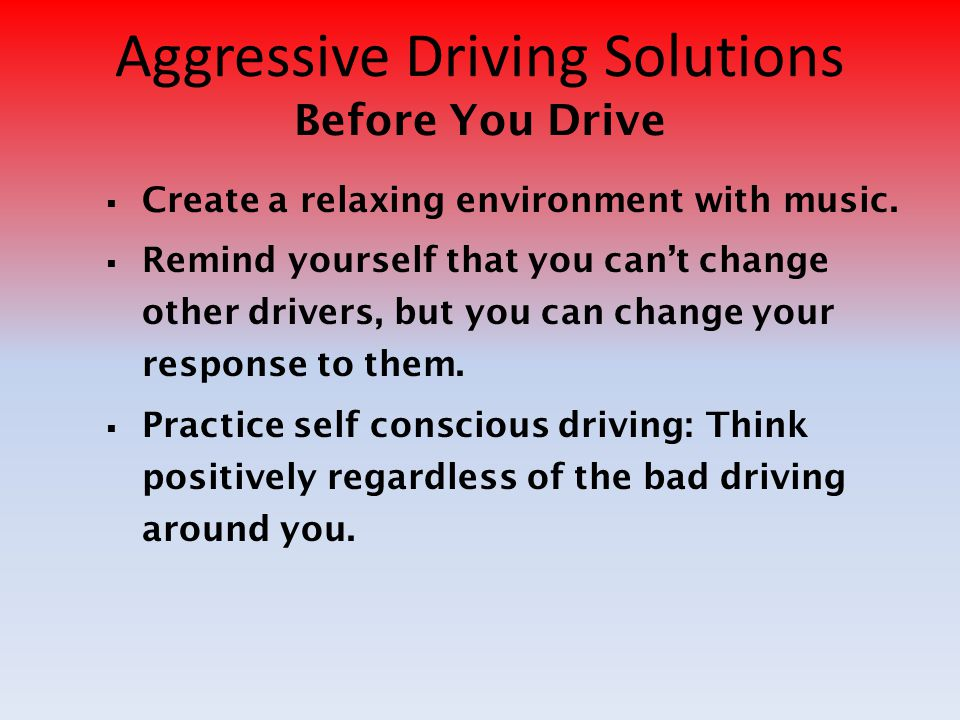 Aggressive Driving Solutions Before You Drive