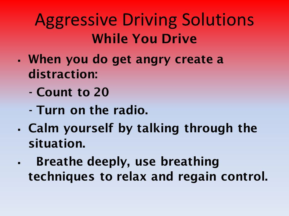 Aggressive Driving Solutions While You Drive