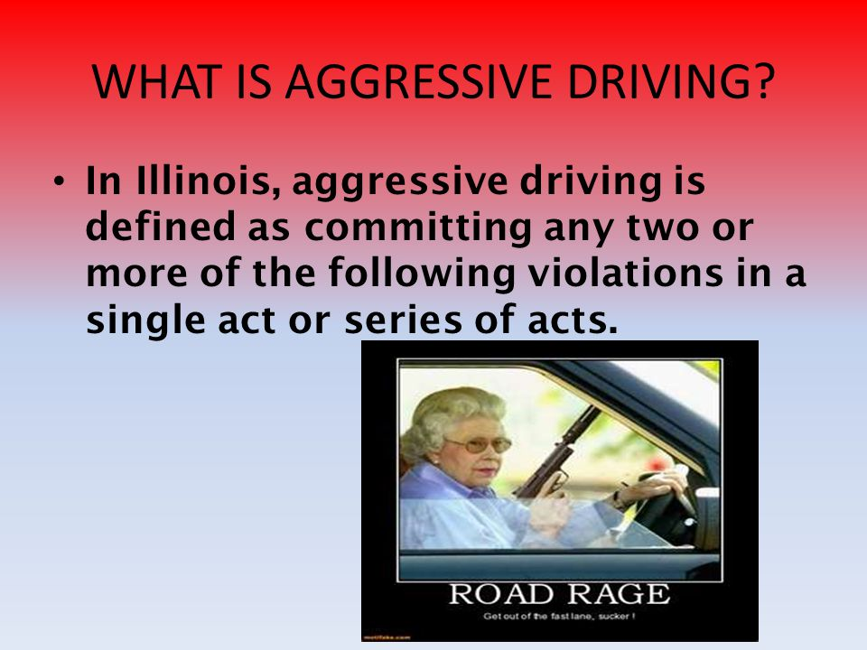 "aggressive driving By definition, aggressive driving is ""the commission of two or more moving violations that is likely to endanger other persons or property, or any single."