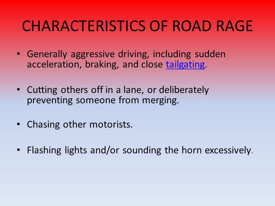 CHARACTERISTICS OF ROAD RAGE
