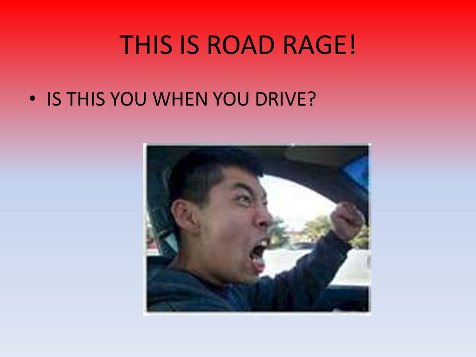 THIS IS ROAD RAGE! IS THIS YOU WHEN YOU DRIVE