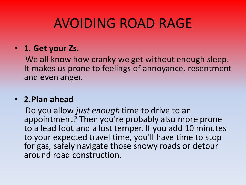 AVOIDING ROAD RAGE 1. Get your Zs.