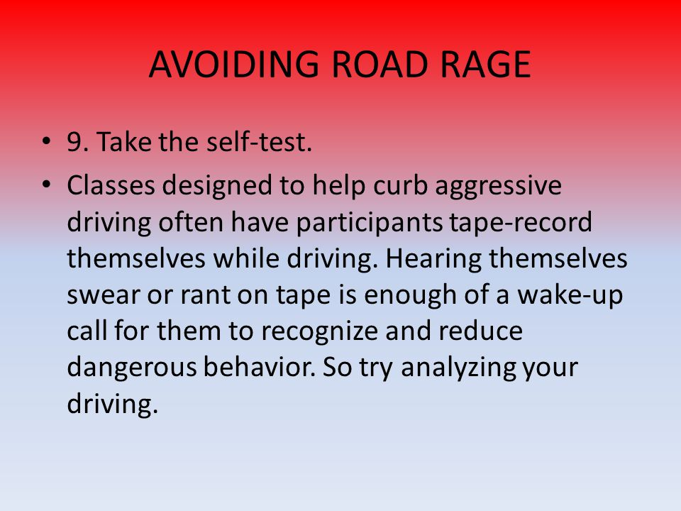 AVOIDING ROAD RAGE 9. Take the self-test.