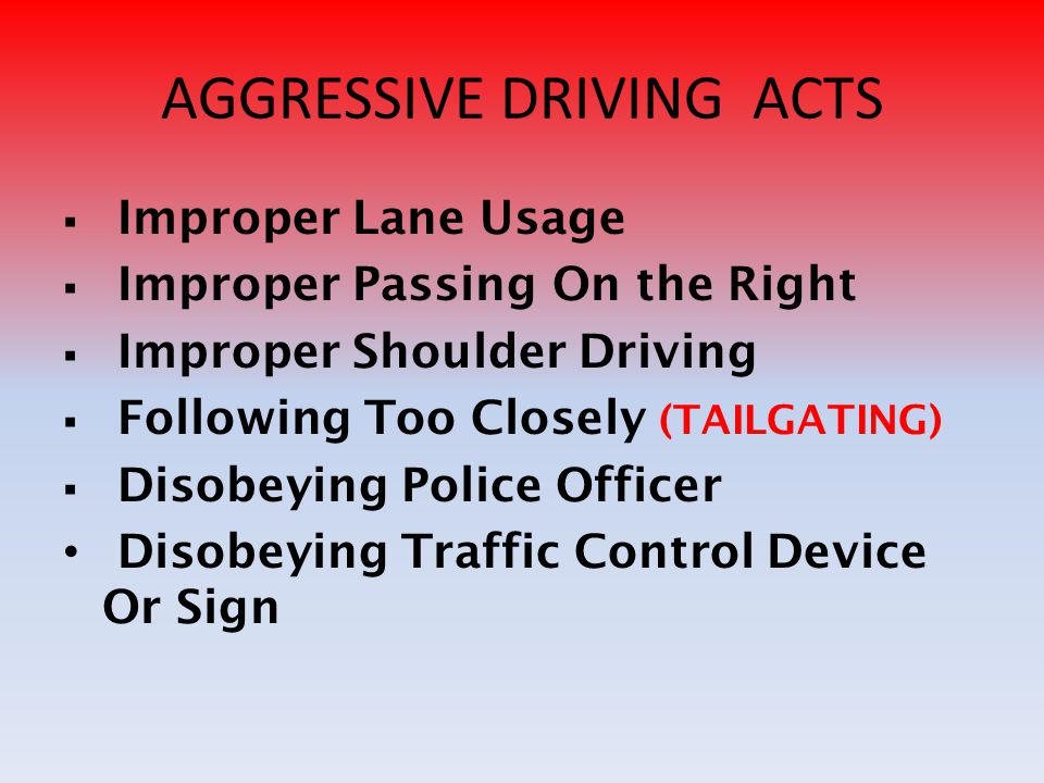 AGGRESSIVE DRIVING ACTS