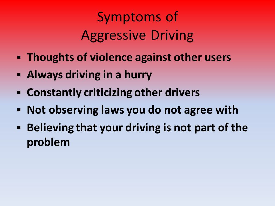 Symptoms of Aggressive Driving