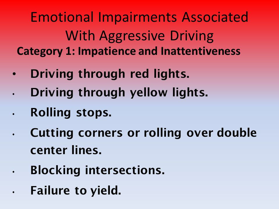 Emotional Impairments Associated With Aggressive Driving
