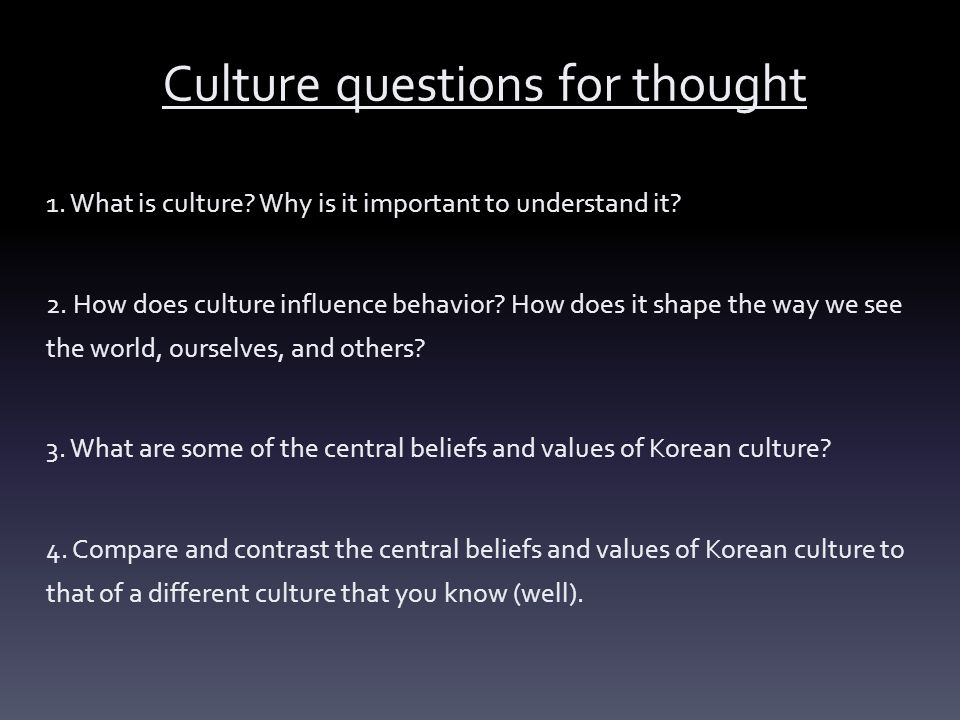 Culture questions for thought